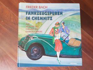 Fahrzeugspuren in Chemnitz, Frieder Bach, Mironde Verlag, Foto des Buches, Quelle Privat